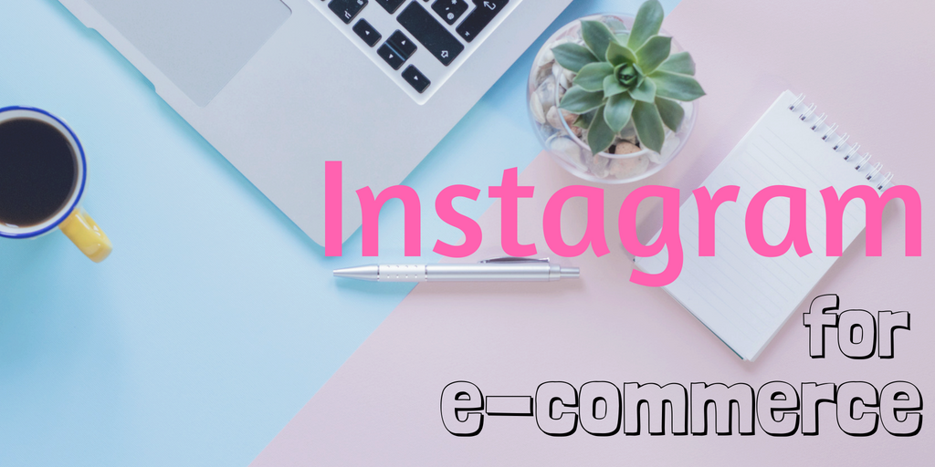 Instagram for e-commerce